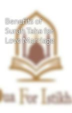 Benefits of Surah Taha for Love Marriage by duaforistikhara