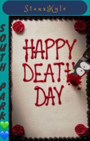 Happy death day (Stan x Kyle) by Kyle_IZ_Cinamon_Roll