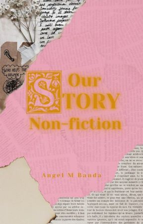 Our Lives Non-Fiction by angelmbanda1