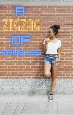 A ZigZag of Rambles by --ZigZag--