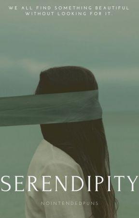 Serendipity ✔️ [ Short Story ] by Nointendedpuns