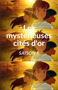 Les Mystérieuses Cités d'Or (Saison 5) cover