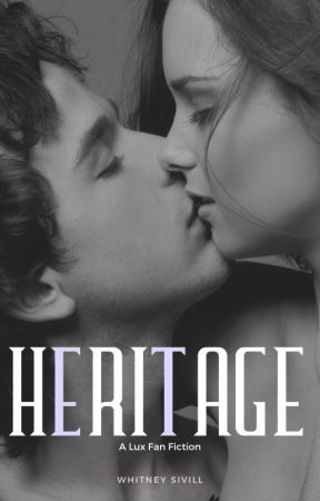 Heritage: A Lux Fan Fiction by whitneywritesbook