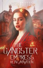 The Gangster Empress Reincarnation  ni ramafortes