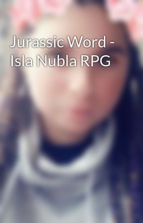 Jurassic Word - Isla Nubla RPG  by Miss_mysterium