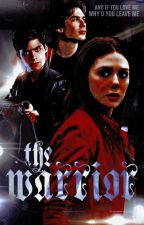 The Warrior - Tvd×shadowhunters by evanschris-