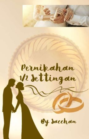 Pernikahan Setengah Settingan by sacchan_08
