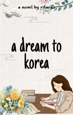 A dream to Korea (Hiatus)  by Rifaraz