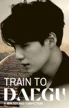 Train to Daegu    MYG. cover