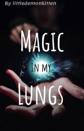 Magic in my lungs  by littledemonkitten