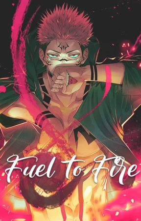 Fuel to Fire  - Sukuna!XReader (Yandere) by AkaMayu