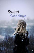 Sweet Goodbye    H.S by mda149
