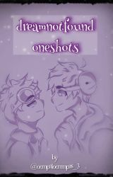 DNF || Oneshots by oompaloommpas_3