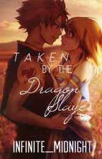 Taken by the Dragon Slayer | A NaLu Fan Fiction by Infinite_Midnight