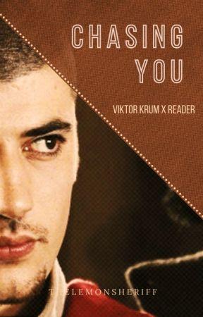 Chasing You (Viktor Krum X Reader) by TheLemonSheriff