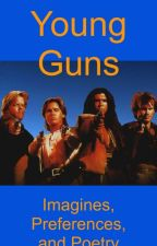 Young Guns Imagines, Preferences, and Poetry by 80sLoverKay