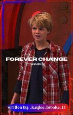 Forever Change (COMPLETED) by backupkbr