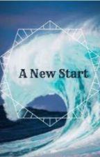 A New Start by ZoeNightshade37