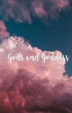 Gods And Goddess by TrinityStrong4