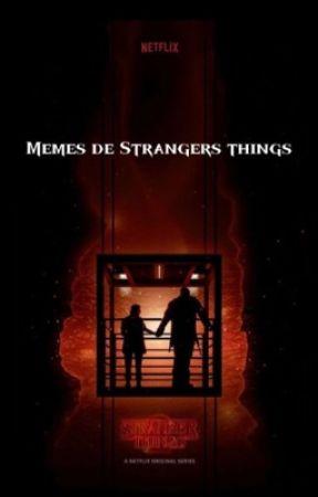 Memes de strangers things  ☁︎ by LaEspOsADe_SaDiESink
