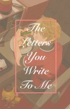 Victor Grantz X Reader - The Letters You Write To Me by mymy_toast