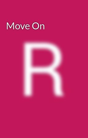 Move On by RoweiNarvacan