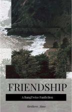 FRIENDSHIP   bangtwice  by firstlove_time