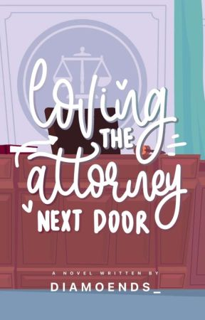 Loving the Attorney Next Door (ONGOING) by diamoends_