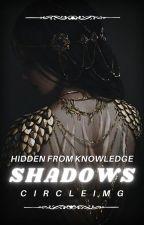 Shadows by circleimg