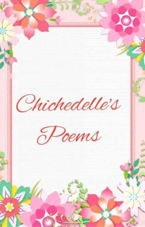 Chichedelle's Poems by Exaltedkudos