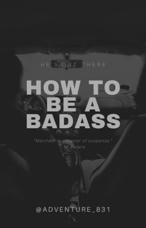Tips how to be a badass by Adventure_831