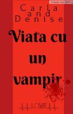 Viata cu un vampir de Ella_Ca21