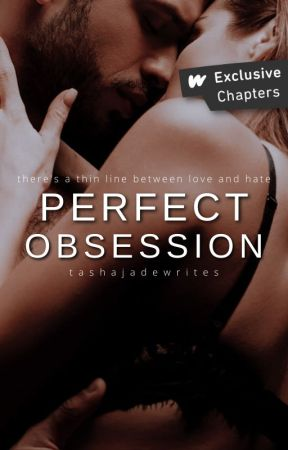 Perfect Obsession | Coming Soon by tashajadewrites