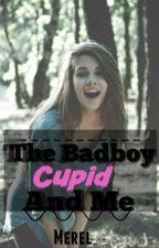 The Badboy, Cupid & Me [Voltooid/Dutch] door brendonattheromance