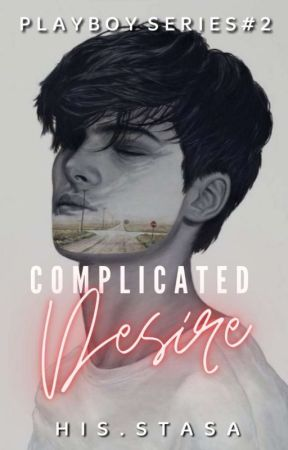 Playboy Series #2: Complicated Desire by OwSoyoung