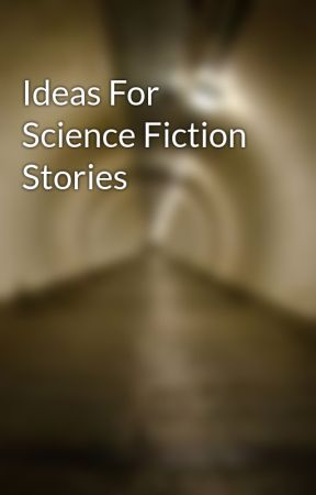 Ideas For Science Fiction Stories by Flaglandbase