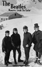 Beatles: Memories Inside The Guitar  by LeilaEvelyn07