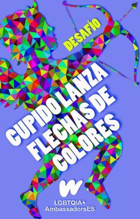 Desafío: CUPIDO LANZA FLECHAS DE COLORES by WattpadLGBTQ-ES