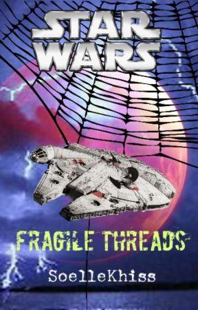 Star Wars: Fragile Threads by SoelleKhiss