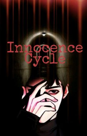 Innocence Cycle [Selesai] by ochiiii29