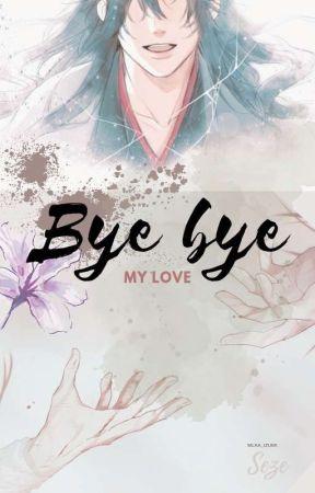 《bye bye my love》『 XianWang 』 by MIka_Izumi