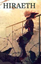 Hiraeth (Bakugo Katsuki x Oc) [COMPLETED] by Crimson_Ros3