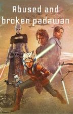 Abused and broken padawan  by marydiva17