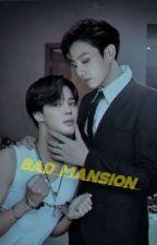 BAD MANSION ♠ڪۆشڪی خراپ  by seojun_jk