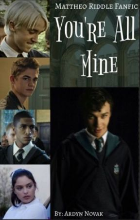 You're All Mine | A Mattheo Riddle Story (Character Created by Yasmine Amaro) by squidwardfancypants