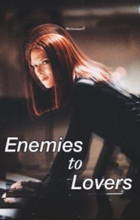 Enemies To Lovers|A Romanoff Story by hottieromanoff