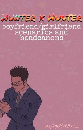 HxH | Boyfriend/girlfriend scenarios and heancanons by mpg0ld3n_