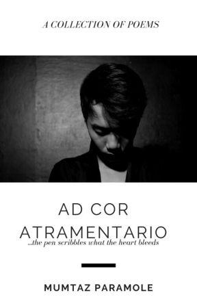 Ad Cor Atramentario by MumtazThePoet