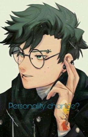 Personality change? by Bitchiest_Bitch
