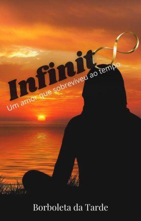 Infinito - Um amor que sobreviveu ao tempo by Borboletadatarde